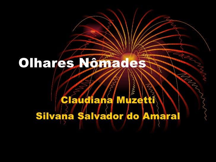 Olhares Nômades Claudiana Muzetti Silvana Salvador do Amaral