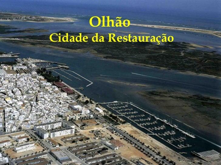 Olhão  Cidade da Restauração