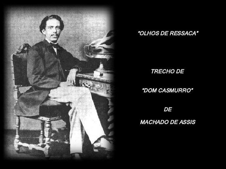 """"""" OLHOS DE RESSACA"""" TRECHO DE  """" DOM CASMURRO""""  DE MACHADO DE ASSIS"""