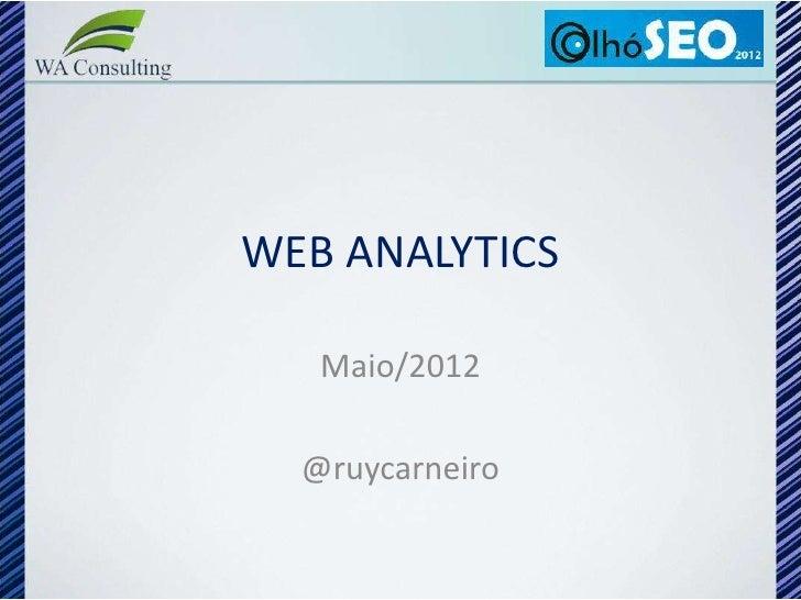 WEB ANALYTICS   Maio/2012  @ruycarneiro