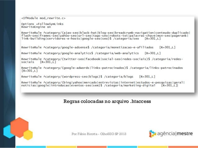 Por Fábio Ricotta - OlhoSEO SP 2013Regras colocadas no arquivo .htaccess