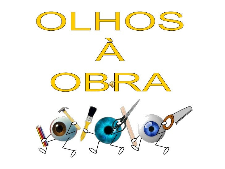 OLHOS<br />À<br />OBRA<br />
