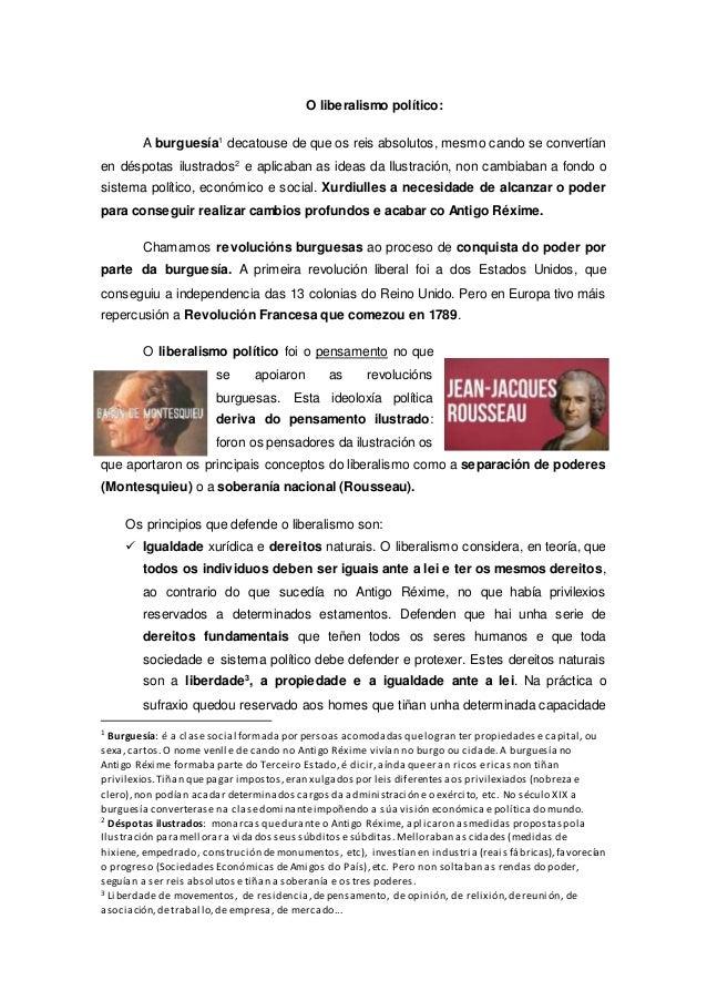 O liberalismo político: A burguesía1 decatouse de que os reis absolutos, mesmo cando se convertían en déspotas ilustrados2...