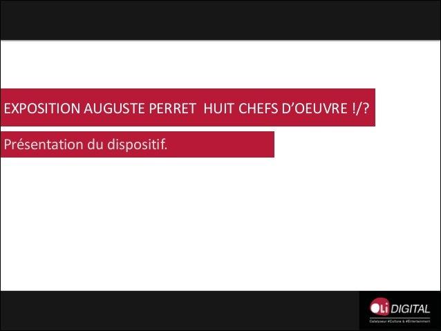EXPOSITION  AUGUSTE  PERRET    HUIT  CHEFS  D'OEUVRE  !/? Présentation  du  dispositif.