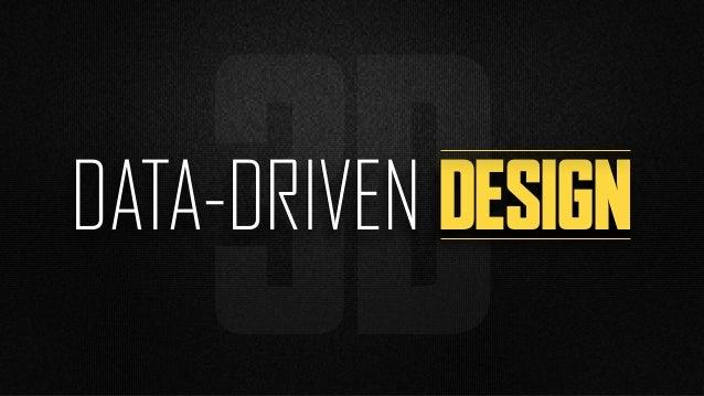 3DDATA-DRIVEN DESIGN