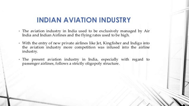 oligopoly in indian aviation Cartels in indian market: measures and standard for its enforcement by cci and its effect aviation cartel and cartels are workable in an oligopoly market they fail in monopoly market because in a monopolistic market there is only one producer and he cannot form cartel.