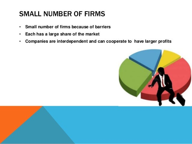 the large number of small firms The major market forms are:  there are a large number of independent firms  a market is dominated by a small number of firms which own more than 40% of the.