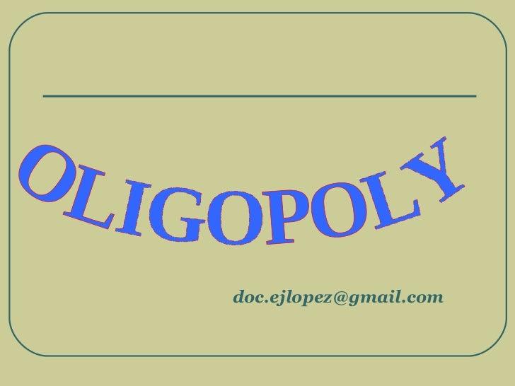 OLIGOPOLY [email_address]