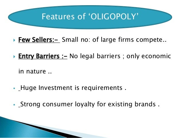 features of an oligopoly 11 quintessentially remarkable oligopoly characteristics oligopoly  characteristics an oligopolistic economic system is commonly found the.