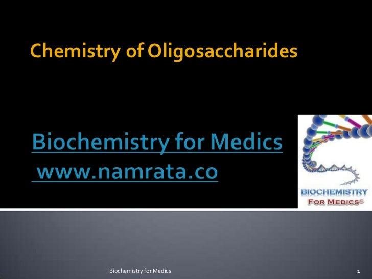 Chemistry of Oligosaccharides        Biochemistry for Medics   1