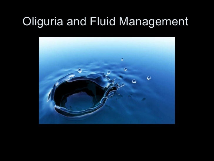 Oliguria and Fluid Management