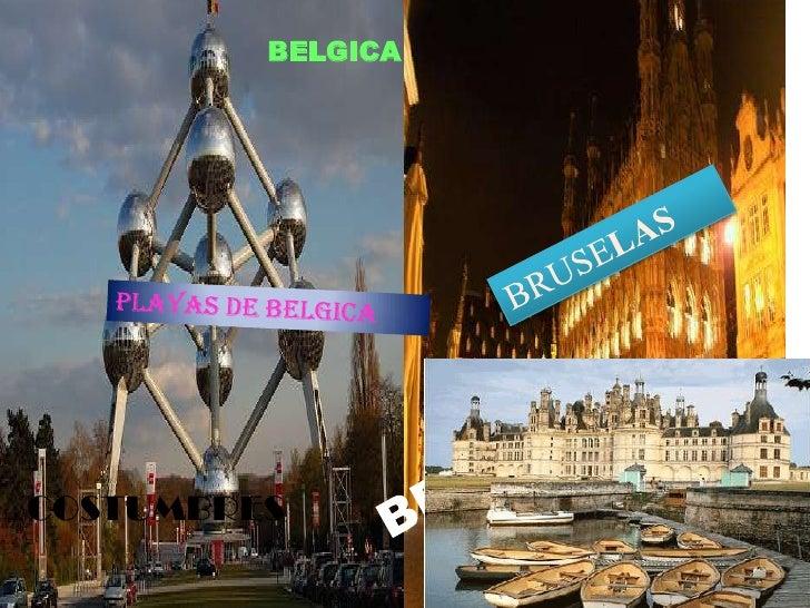 BELGICA<br />BRUSELAS<br />PLAYAS DE BELGICA<br />BRUSELAS<br />COSTUMBRES<br />