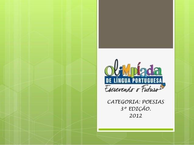 CATEGORIA: POESIAS 3º EDIÇÃO. 2012