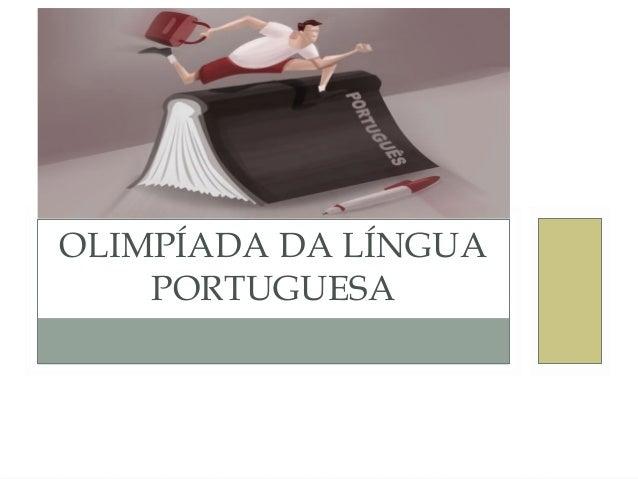 OLIMPÍADA DA LÍNGUA PORTUGUESA