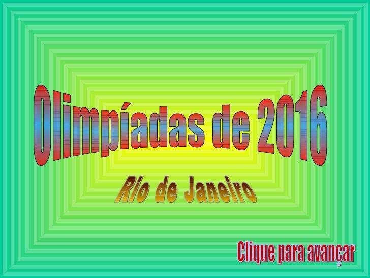 Olimpíadas de 2016 Rio de Janeiro Clique para avançar