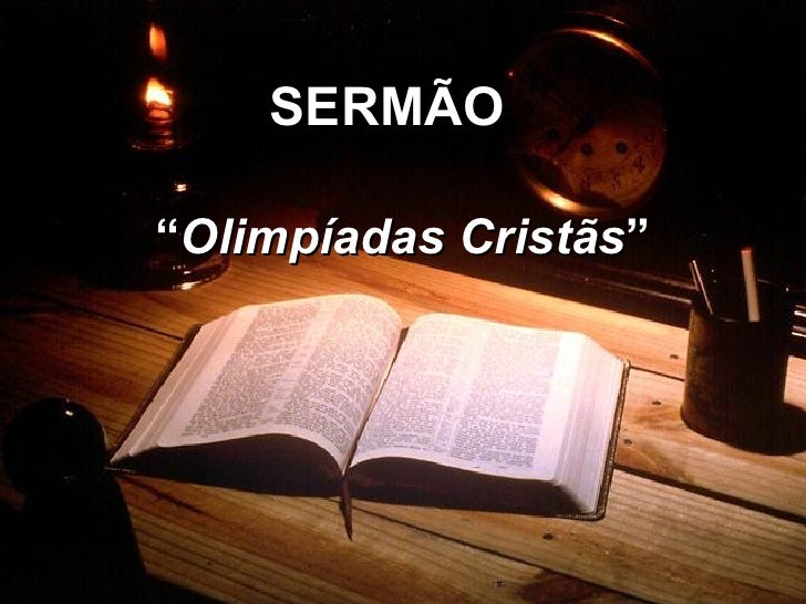 """SERMÃO """" Olimpíadas Cristãs """""""