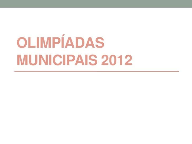 OLIMPÍADASMUNICIPAIS 2012