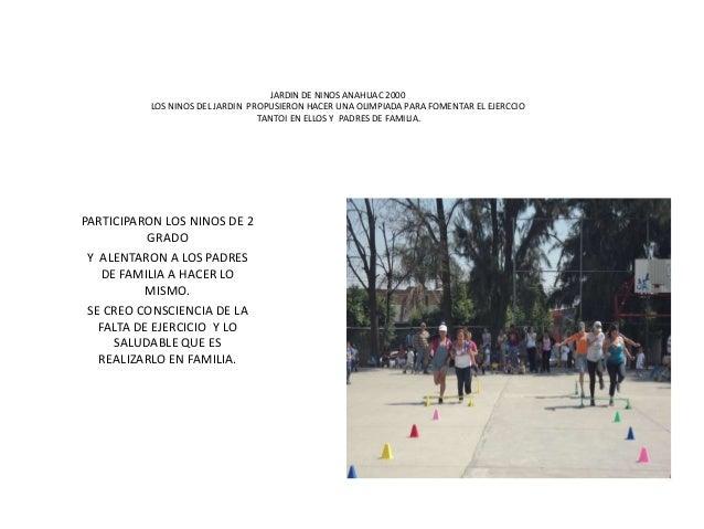 JARDIN DE NINOS ANAHUAC 2000          LOS NINOS DEL JARDIN PROPUSIERON HACER UNA OLIMPIADA PARA FOMENTAR EL EJERCCIO      ...