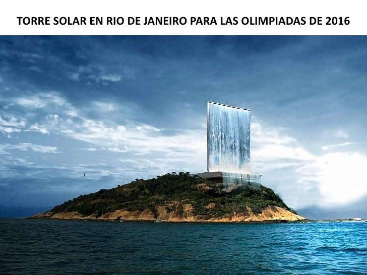 TORRE SOLAR EN RIO DE JANEIRO PARA LAS OLIMPIADAS DE 2016<br />