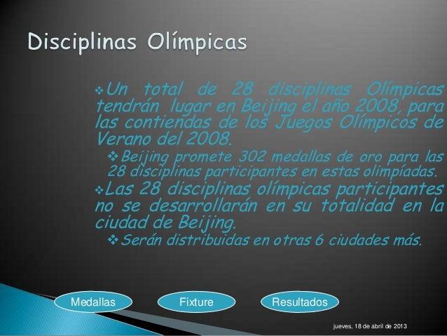 Un   total de 28 disciplinas Olímpicas    tendrán lugar en Beijing el año 2008, para    las contiendas de los Juegos Olím...