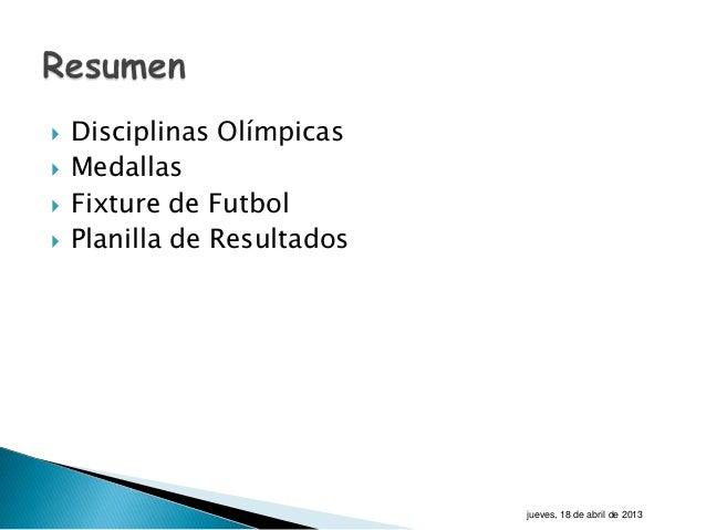    Disciplinas Olímpicas   Medallas   Fixture de Futbol   Planilla de Resultados                             jueves, 1...