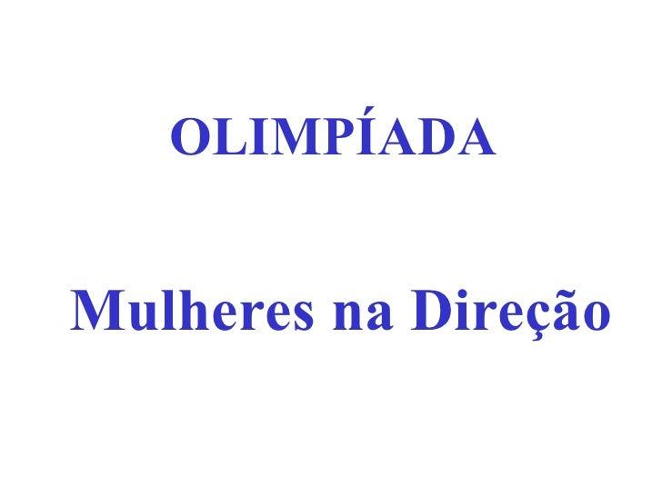 Mulheres na Direção OLIMPÍADA