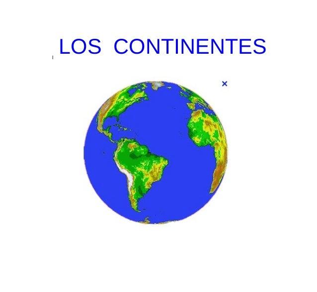 l    LOS CONTINENTES