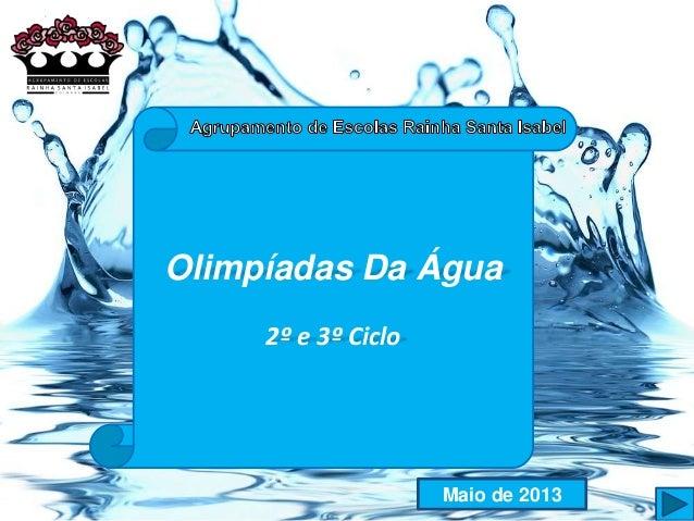 Olimpíadas Da Água2º e 3º CicloMaio de 2013