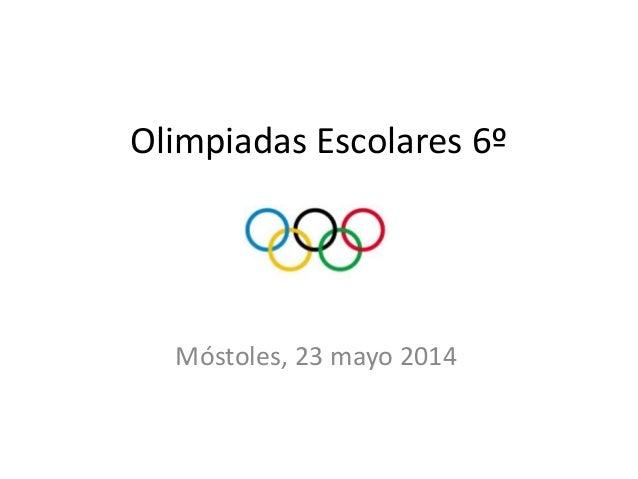 Olimpiadas Escolares 6º Móstoles, 23 mayo 2014