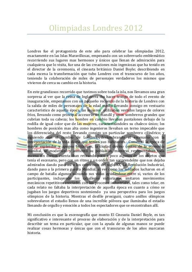 Olimpiadas Londres 2012Londres fue el protagonista de este año para celebrar las olimpiadas 2012,exactamente en las Islas ...