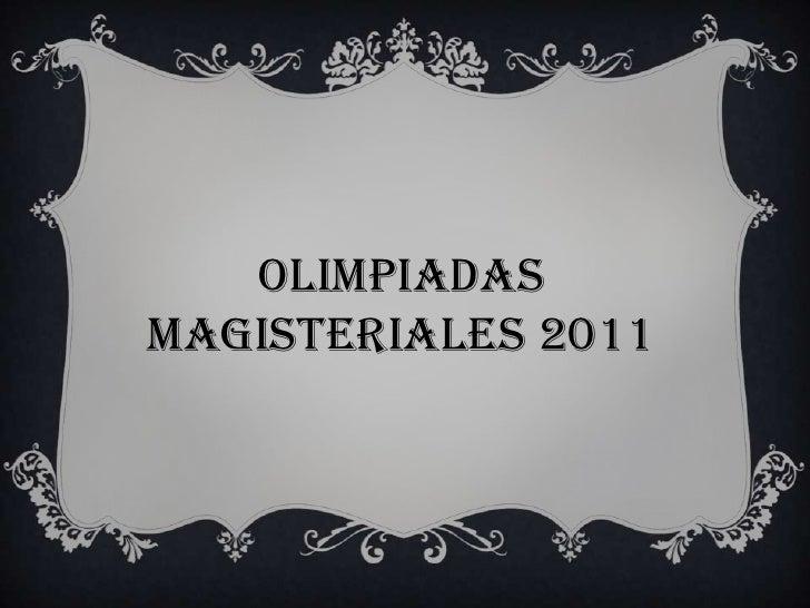 OLIMPIADASMAGISTERIALES 2011