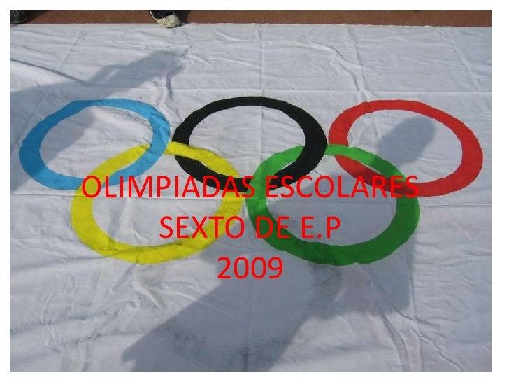 Álbum de fotografías OLIMPIADAS ESCOLARES     SEXTO DE E.P          por         2009