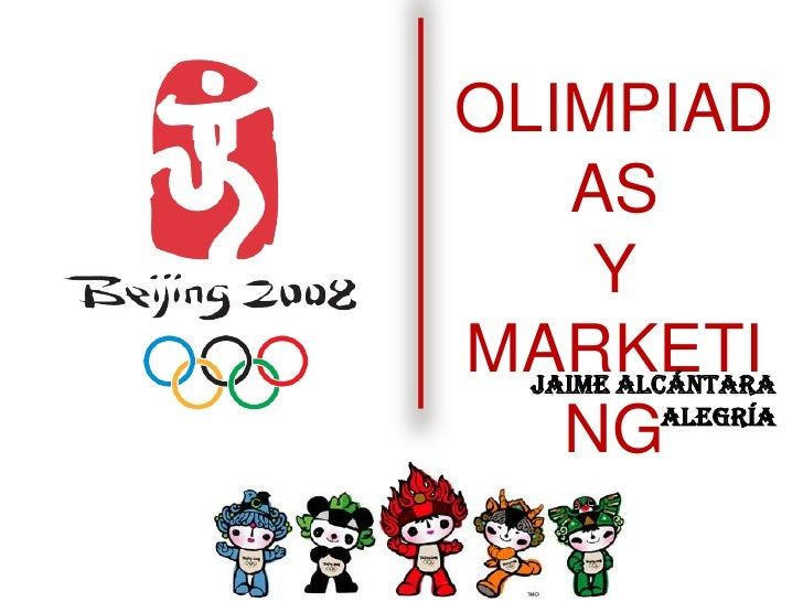 OLIMPIADAS<br />Y <br />MARKETING<br />Jaime Alcántara Alegría<br />
