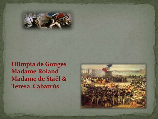 Olimpia de Gouges Madame Roland Madame de Staël & Teresa Cabarrús