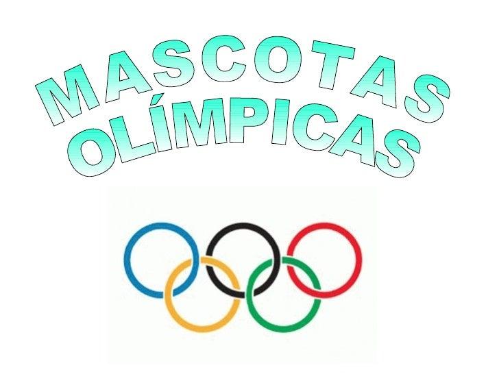 MASCOTAS OLÍMPICAS