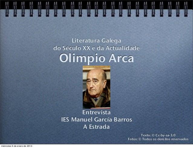 Literatura Galega                               do Século XX e da Actualidade                                Olimpio Arca ...