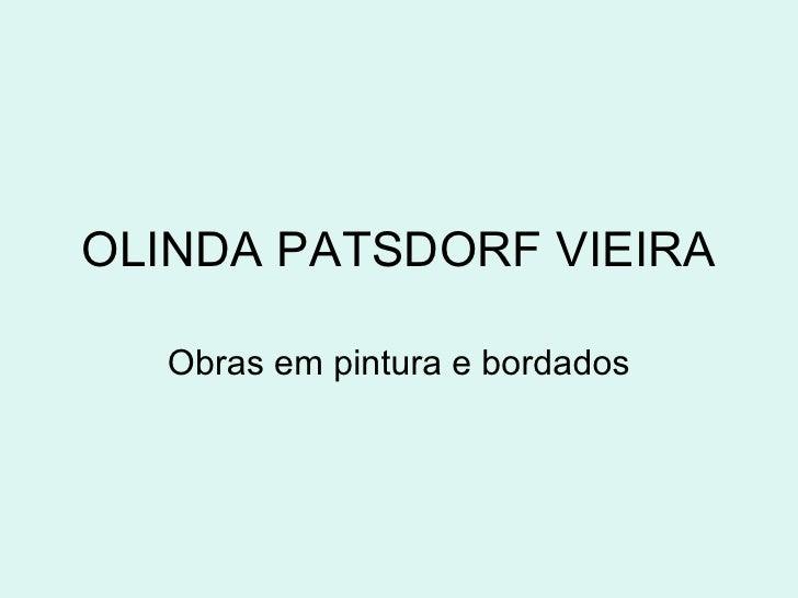 OLINDA PATSDORF VIEIRA Obras em pintura e bordados