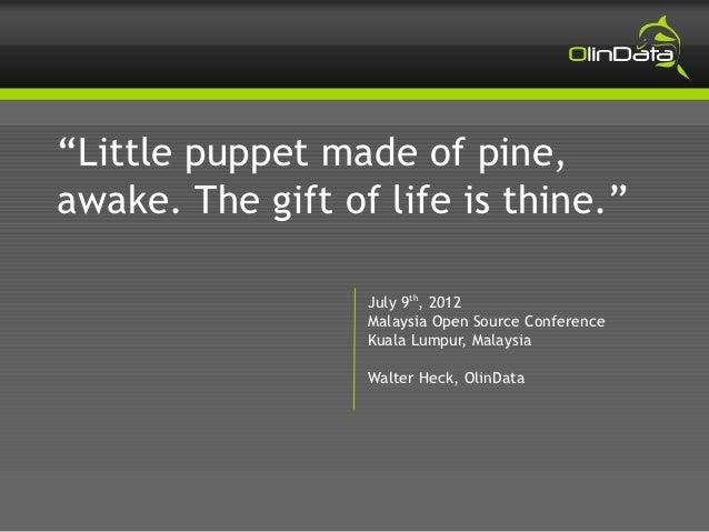 """""""Little puppet made of pine,awake. The gift of life is thine.""""                  July 9th, 2012                  Malaysia O..."""