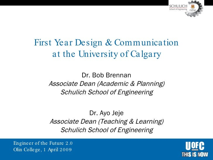 First Year Design & Communication at the University of Calgary Dr. Bob Brennan Associate Dean (Academic & Planning) Schuli...