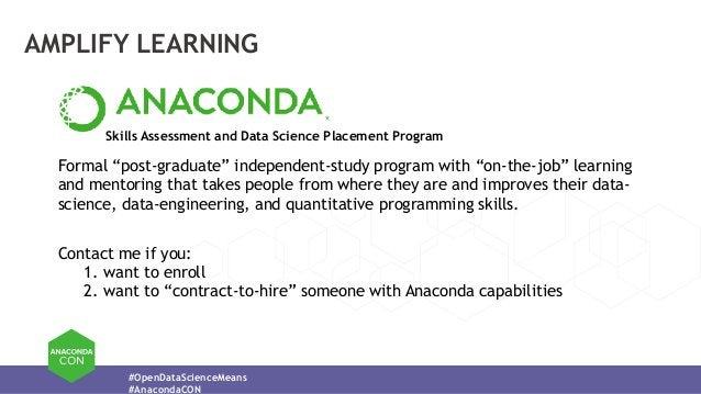 """#OpenDataScienceMeans #AnacondaCON AMPLIFY LEARNING Skills Assessment and Data Science Placement Program Formal """"post-grad..."""