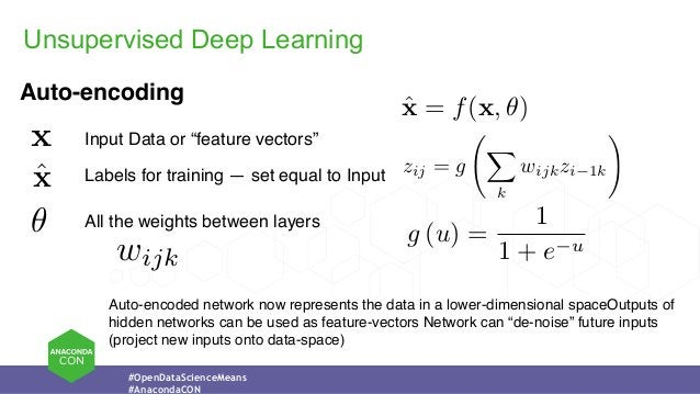 """#OpenDataScienceMeans #AnacondaCON Unsupervised Deep Learning Auto-encoding x ✓ Input Data or """"feature vectors"""" All the we..."""