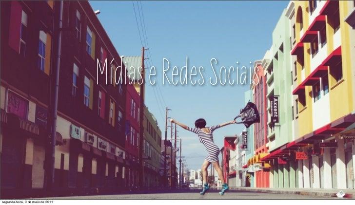 Mídias e Redes Sociaissegunda-feira, 9 de maio de 2011