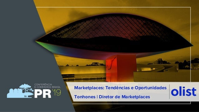 Tonhones Tonhones| Diretor de Marketplaces Como vender nos marketplaces de forma simples e r�pida com o OlistMarketplaces:...