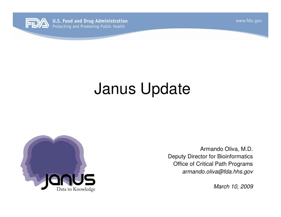 Janus Update                        Armando Oliva, M.D.          Deputy Director for Bioinformatics           Office of Cr...