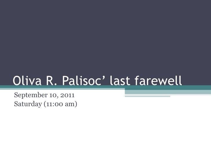 Oliva R. Palisoc' last farewell September 10, 2011 Saturday (11:00 am)