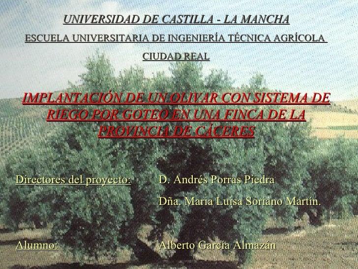 UNIVERSIDAD DE CASTILLA - LA MANCHA ESCUELA UNIVERSITARIA DE INGENIERÍA TÉCNICA AGRÍCOLA  CIUDAD REAL IMPLANTACIÓN DE UN O...