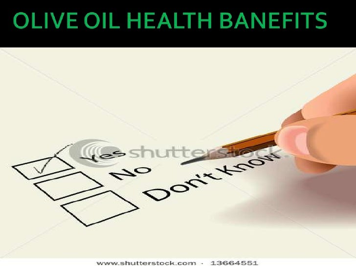 OLIVE OIL HEALTH BANEFITS<br />