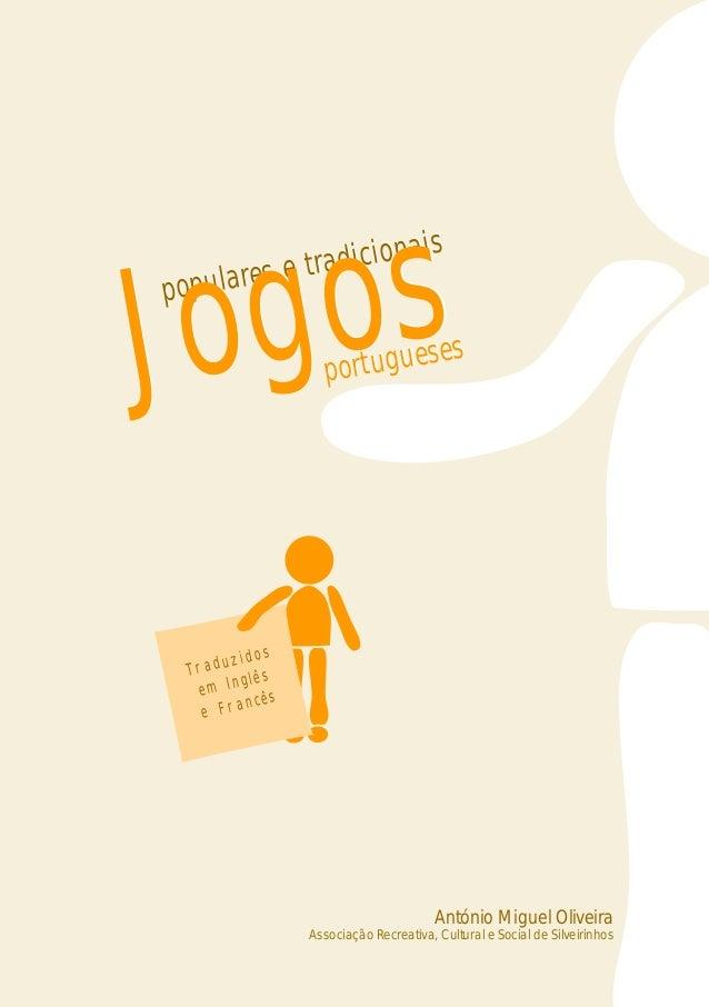Traduzidos em Inglês e Francês António Miguel Oliveira populares e tradicionais portugueses Jogospopulares e tradicionais ...