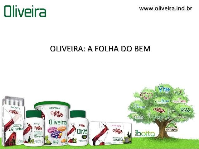 www.oliveira.ind.brOLIVEIRA: A FOLHA DO BEM