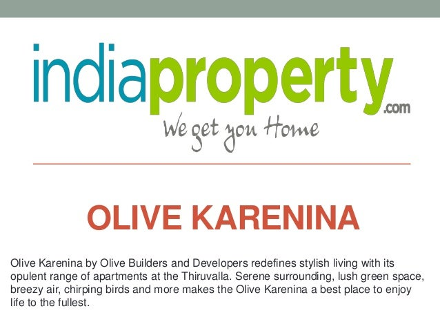 Olive Karenina by Olive Builders and Developers redefines stylish living with its opulent range of apartments at the Thiru...